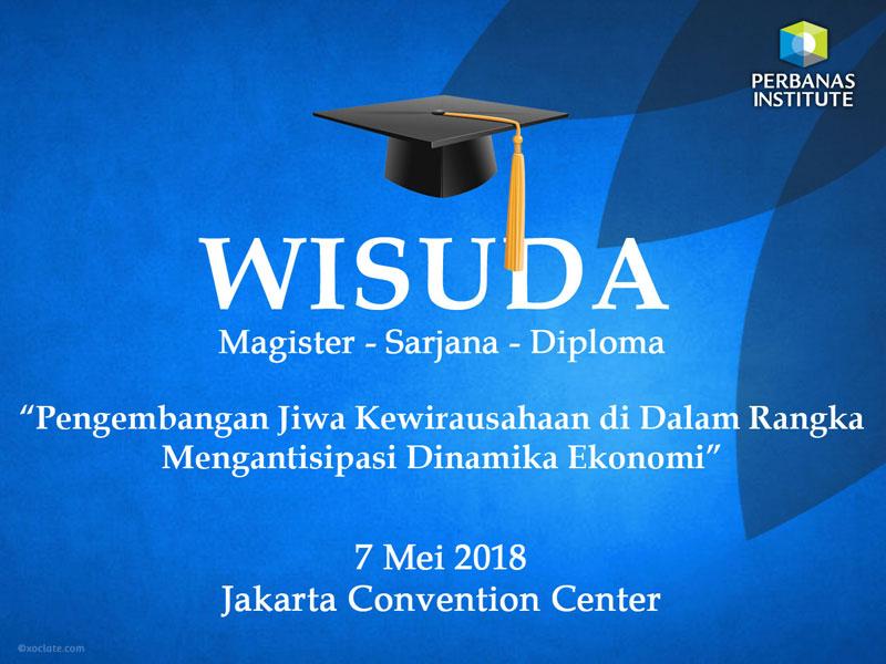 Wisuda Perbanas Institute Mei 2018
